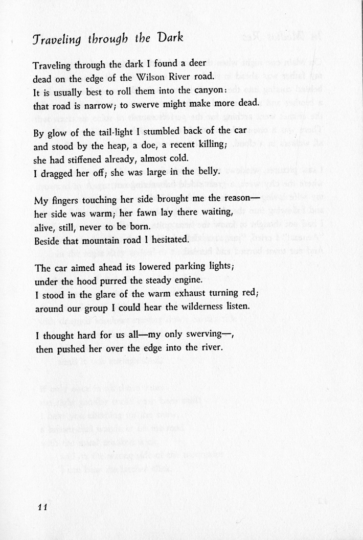 "essays on traveling through the dark Compare and contrast essay in the poems ""traveling through the dark"" and "" woodchucks"" man must make a decision about nature in the most inconvenient ways in ""traveling through the dark"" the narrator is faced with, literally, a life or death situation, whereas in ""woodchucks"" the narrator is faced."